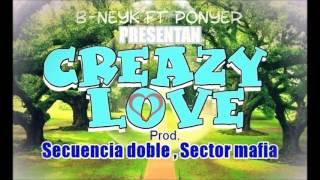 Creazy Love _ Ponyer Feat B Neyk **2016**