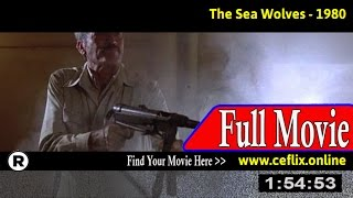 Watch: The Sea Wolves (1980) Full Movie Online