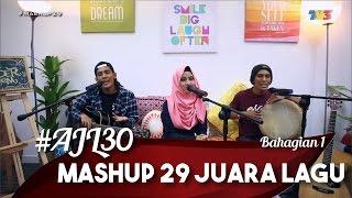 #AJL30 | Mashup 29 Juara Lagu | Bahagian 1