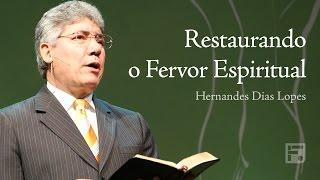 Restaurando o Fervor Espiritual - Hernandes Dias Lopes