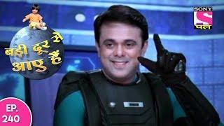 Badi Door Se Aaye Hain - बड़ी दूर से आये है - Episode 240 - 6th November, 2017