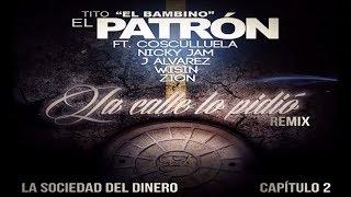 La Calle Lo Pidio (REMIX) Tito El Bambino Ft. Cosculluela, Nicky Jam, J Alvarez, Wisin Y Zion