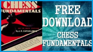 """Download """"Chess Fundamentals"""" by Jose Raul Capablanca for FREE!!!"""