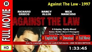 Watch Online: Against the Law (1997)