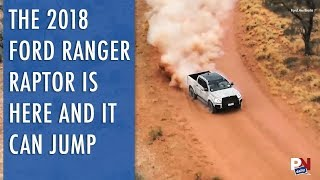 The 2018 Ford Ranger Raptor Is Here And It Can Jump
