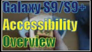 Samsung Galaxy S9/S9+ Accessibility overview