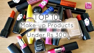 Top 10 Affordable Make-up Products Under Rs 300 || Beginner's Make-up Products || Riya Beauty