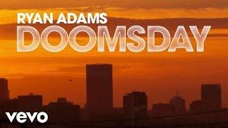Ryan Adams - Doomsday (Audio)