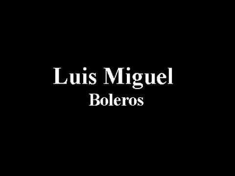 LUIS MIGUEL TODOS LOS BOLEROS