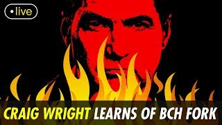Craig Wright Meltdown During BCH Hard Fork [LIVE]