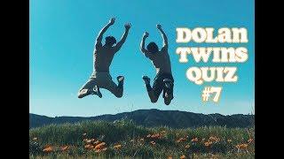 Dolan Twins Quiz #7!