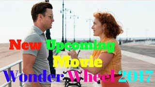 Kate Winslet New Upcoming movie Wonder Wheel 2017 |Actor Cast Age