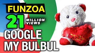 Google My Bulbul | Funny Google Song | English Search Engine Song | Funzoa Funny Videos