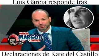 Luis García Responde tras Declaraciones de Kate del Castillo
