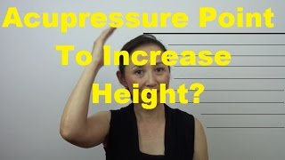 Acupressure Point To Increase Height? - Massage Monday #255