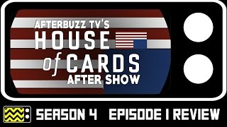 House Of Cards Season 4 Episode 1 Review & AfterShow | AfterBuzz TV