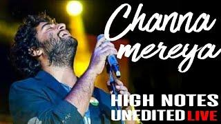 Channa mereya High notes | ARIJIT SINGH LIVE