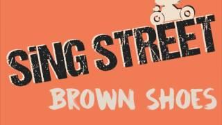 Brown Shoes-Sing Street