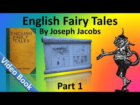 Part 1 - English Fairy Tales Audiobook by Joseph Jacobs (Chs 1-17)