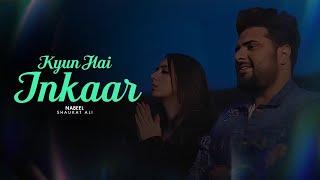Kyun Hai Inkaar I Official Song I Nabeel Shaukat Ali