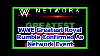 wwe news wrestlemania 34 2018: WWE Greatest Royal Rumble Confirmed As Network Event
