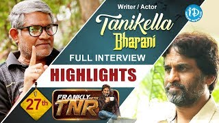 Tanikella Bharani Exclusive Interview Highlights   Frankly With TNR #27   Talking Movies With iDream
