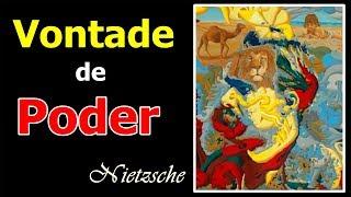 Nietzsche e a Vontade de Poder!  (Vontade de Potência)