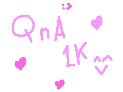 QnA 1K Subs #1