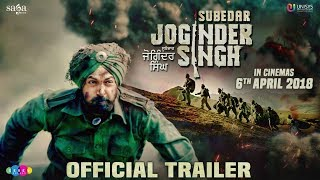 Subedar Joginder Singh - Trailer | Gippy Grewal | New Punjabi Movie 2018 | Releasing 6th April 2018