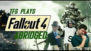 TFS Plays Abridged: Fallout 4