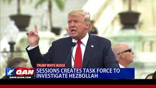 AG Sessions Creates Task Force to Investigate Hezbollah