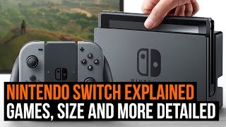 Nintendo Switch Explained - Games, size and more detailed!