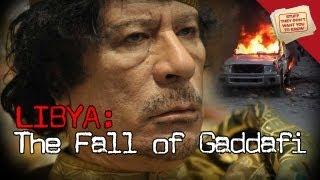 Libya: The Fall of Gaddafi