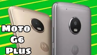 Moto G6 Plus Launched | My Opinions