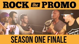 ROCK THE PROMO FINALE - Episode 10 feat. The Rock (Hosted by Joe Santagato)