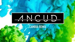 Ancud - Cambia (Remix)