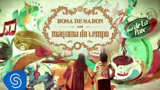 Rosa de Saron - Máquina do Tempo - Videoclipe OFICIAL