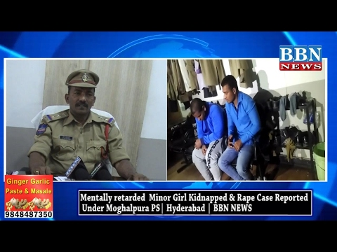 Mentally retarded Minor Girl Kidnapped & Rape Case Reported Under Moghalpura PS | Hyd