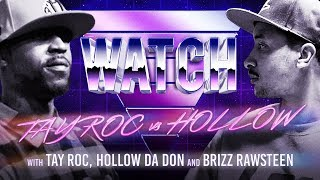 WATCH: TAY ROC vs HOLLOW DA DON with TAY ROC, HOLLOW DA DON and BRIZZ RAWSTEEN