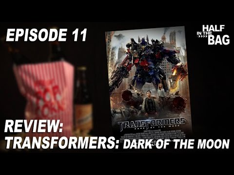 Half in the Bag Episode 11 Transformers Dark of the Moon
