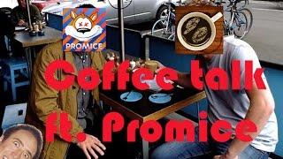 Coffee talk ft. Promice