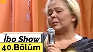 İbo Show - 40. Bölüm (Mahmut Tuncer - Işıl ve Pınar - Savaş Canbulut) (2006)