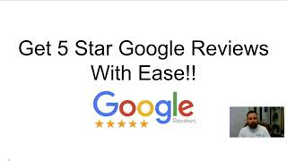 How to get 5 Star Google Reviews With Ease  - Updated