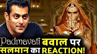 This Is What Salman Khan said about PADMAVATI Controversy!