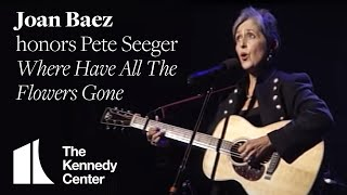 Where Have All The Flowers Gone (Pete Seeger Tribute) - Joan Baez - 1994 Kennedy Center Honors