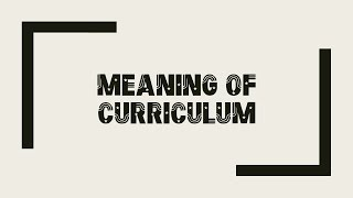 Meaning and Nature of Curriculum (HD)