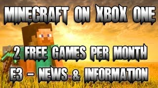 E3 Coverage - Minecraft Headed To XBOX ONE + Download 2 Free Games Per Month On XBL + MORE!