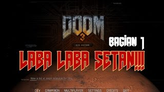 LABA-LABA KEPALA ORANG! KAMPRET! S*TAN! Doom 3: BFG Editon - Alpha Lab Sector 3