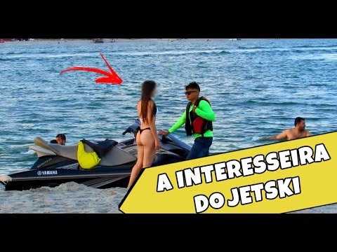 A INTERESSEIRA DO JETSKI