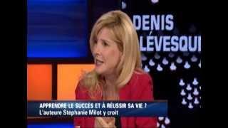 Stéphanie Milot - Entrevue de Denis Lévesque sur le livre : Le succès, ça s'apprend !
